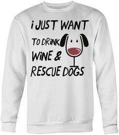 """UPDATE: We want to thank everyone for their support! Through the purchase of this product alone, your purchases have funded over 300,000 meals for shelter dogs! Declare it loud and proud: """"I just want to drink wine & rescue dogs!"""" Why not …"""