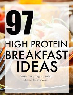97 High Protein Breakfast Ideas - Healthy Recipe options for gluten free, vegan, dairy free or Paleo