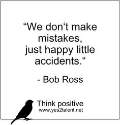 #We don't #make #mistakes, just #happy #little #accidents - #Bob #Ross :)  #zitat #BobRoss #nevergiveup #karriere #career #job #beruf #leben #lebensweisheit #motivation #inspiration #inspired #stayinspired #liveinspired #live #life #laugh #learn #love #smile #ahead #move #worklife #worklifebalance #thouts #think #positive #thinkpositive #yes #yes2talent #yes2career