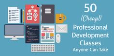 Career Guidance - 50 (Cheap!) Professional Development Classes Anyone Can Take