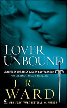 Lover Unbound (Black Dagger Brotherhood, Book 5) eBook: J.R. Ward: Amazon.de: Kindle-Shop