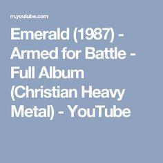 Emerald (1987) - Armed for Battle - Full Album (Christian Heavy Metal) - YouTube