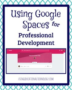 Google recently introduced Google Spaces - join me in using Google Spaces for professional development!