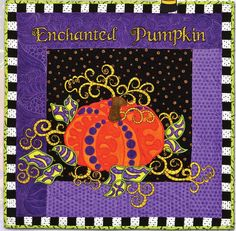 Enchanted Pumpkin machine embroidered quilt design by Claudia's Creations
