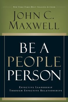 Be A People Person: Effective Leadership Through Effective Relationships  ($10.59) http://www.amazon.com/exec/obidos/ASIN/B005MTBIYQ/hpb2-20/ASIN/B005MTBIYQ Yet another great book by Maxwell, easy to read and to understand. - If it's back maxwell you know it is good.i love all his stuff. you can learn a lot of stuff. - This book is one to keep in your rotation to read every year!