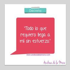 Todo lo que requiero llega a mí sin esfuerzo. | Andrea de la Mora