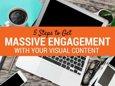 5 Steps to Get Massive Engagement With Your Visual Content. #VisualContent #contentMarketing