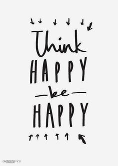 Think Happy Be Happy ! It is Motivation Monday ! Enjoy your Monday and remember to be happy. Do you have any advice you can give to others on how to think happy and be happy ? The Words, Cool Words, Motivacional Quotes, Words Quotes, Famous Quotes, Friend Quotes, Wall Quotes, Islamic Quotes, Think Happy Be Happy