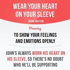 """English idiom with its meaning and an example: 'Wear your heart on your sleeve'. One of a series of """"Idiom Cards"""" created by IdiomLand.com"""