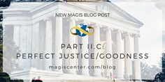 New Magis Blog Post -- Evidence of the Soul from our Transcendental Desires Part II.C: Perfect Justice/Goodness