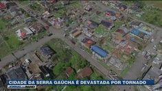 Galdino Saquarema Noticia: Tornado devasta cidade na Serra Gaúcha