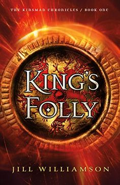 King's Folly (The Kinsman Chronicles) by Jill Williamson