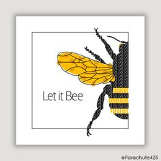 Let It Bee, bee wall art, yellow black decor, bee humor, honey bee, bee illustration, square wall art, bee gift, music lyric, typography art by Parachute425 on Etsy https://www.etsy.com/listing/205094602/let-it-bee-bee-wall-art-yellow-black