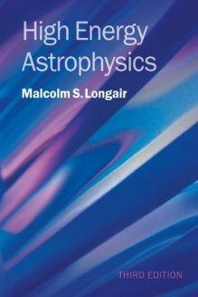 High Energy Astrophysics , 978-0521756181, Malcolm S. Longair, Cambridge University Press; 3 edition