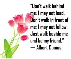 I AM Sharon M Kerr Encouraging Inspiring Motivating Lives Forever Walk Behind, Albert Camus, Daily Quotes, My Friend, Motivation, Flowers, Life, Inspiration, Daily Qoutes