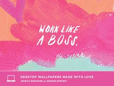 work like a boss | free background wallpaper | designlovefest x jessica bruggink