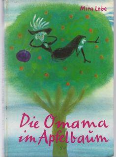 Die Omama im Apfelbaum, Mira Lobe