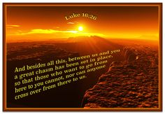 Luke 16:26...A great chasm has been set in place.
