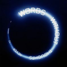 Words Without Thoughts Never to Heaven Go, 1987