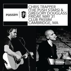 Just a reminder that I'm back in Boston/Cambridge, MA tomorrow (5/31) at Club Passim supporting Chris Trapper (The Push Stars):http://www.passim.org/club/chris-trapper-gregory-douglass-opens