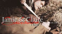 One of the best I've seen so far. Jamie & Claire » salvation {Outlander 1x04}