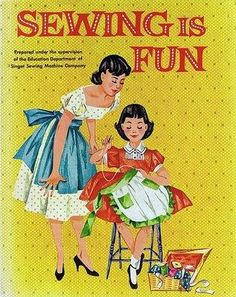 """Vintage Sewing Book - """"SEWING IS FUN"""".I like this picture, maybe print and frame it for my room? My Sewing Room, Sewing Art, Sewing Rooms, Love Sewing, Sewing Crafts, Sewing Projects, Basic Sewing, Vintage Sewing Machines, Vintage Sewing Patterns"""
