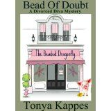 Bead Of Doubt (A Divorced Diva Mini-Mystery) (Prequel) (Kindle Edition)By Tonya Kappes