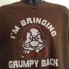 Disney Grumpy Dwarf I'm Bringing Grumpy Back Large Brown T Shirt Disney Sweatshirts, Disney Tees, Disney Shirts For Family, Diy Disneyland Shirts, Grumpy Dwarf, Tigger Disney, Disney Sleeve, Mickey Mouse Sweatshirt, Travel Shirts