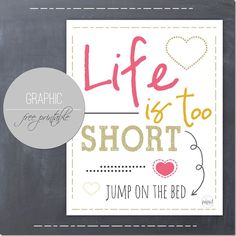 Jump On The Bed Graphic Quote | Mama Miss #adventure #life #freeprintable #livefully