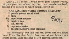Ann Lander's World Famous Meatloaf Recipe is the only meatloaf I've ever made! Heartburn-city when I was pregnant, but awesome year round. Retro Recipes, Old Recipes, Vintage Recipes, Cookbook Recipes, Meat Recipes, Cooking Recipes, Recipies, Copycat Recipes, Yummy Recipes