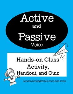 Active and Passive Voice hands-on class activity. Make learning active and passive voice fun with this cooperative classroom game! Includes handouts, examples, quiz, key and 40 game cards.