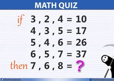 Solve this simple math quiz! Math and logic Puzzle Images with answer! Hi, solve this logic math puzzle. Find relation between these numbers and replace the question mark with answer. Comment your answer below: Question: 4 Fun Math, Math Games, Math Logic Puzzles, Logic Questions, Learn Math Online, Brain Teasers With Answers, Free Printable Math Worksheets, Math Challenge, Simple Math