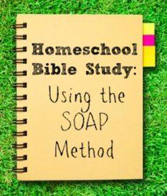 Bringing the SOAP method into homeschooling. S = Scripture O = Observation A = Application P = Prayer