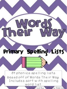 Spelling Lists! Words Their Way... There is a Sort with each LIST! 84 Lists