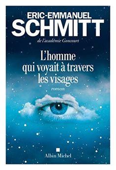 L'Homme qui voyait à travers les visages - Eric-Emmanuel Schmitt