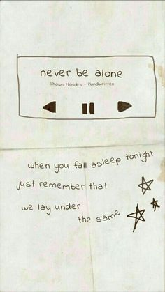 Shawn mendes, never be alone, and lyrics image Shawn Mendes Songs, Shawn Mendes Quotes, Shawn Mendes Tumblr, Shawn Mendes Handwritten Songs, Shawn Mendes Album, Shawn Mendes Wallpaper, Shawn Mendes Lockscreen, Journal Quotes, Life Quotes