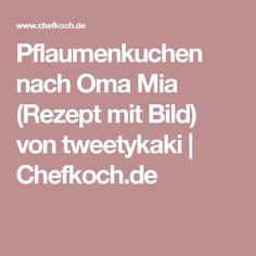 Pflaumenkuchen nach Oma Mia (Rezept mit Bild) von tweetykaki   Chefkoch.de