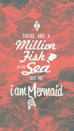 I don't even want to look at the million fish in the sea.I want my merman.the one with the purple fins