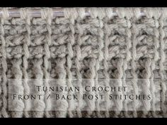 Tunisian Crochet Front & Back Post Stitches