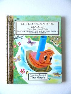 LITTLE GOLDEN BOOK CLASSICS THREE BEST LOVED TALES TOOTLE SCUFFY FEATURE GERGELY