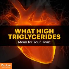 High triglycerides - Dr. Axe http://www.draxe.com #health #holistic #natural