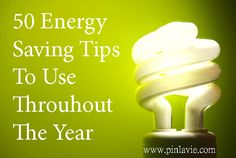 50 Energy Saving Tips to Use Throughout the Year