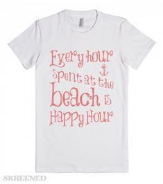 """This cute coral - colored nautical shirt with an anchor says """"Every hour at the beach is Happy Hour."""" Printed on American Apparel Juniors Fitted Tee"""