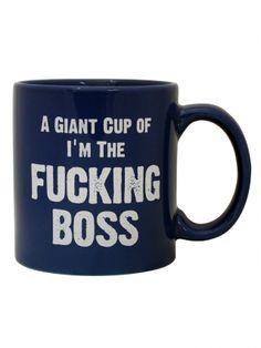 """""""I'm The Fucking Boss"""" Giant Mug"""