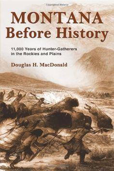 Montana Before History by Douglas H. MacDonald,http://www.amazon.com/dp/0878425853/ref=cm_sw_r_pi_dp_OpMSsb14ARK6JT7A