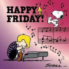 Happy Friday - Schroeder Playing the Piano and Snoopy and Woodstock Dancing on the Musical Notes