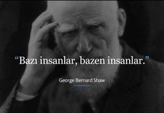 charming life pattern: george bernard shaw - quote - bazı insanlar ... George Bernard Shaw, Mysterious Words, Book Quotes, Life Quotes, Good Sentences, Love Actually, English Quotes, Meaningful Words, Love Words