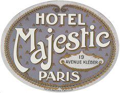 Majestic in Paris Pub Vintage, Vintage Hotels, Vintage Paris, Luggage Stickers, Luggage Labels, Vintage Luggage, Vintage Travel Posters, Vintage Images, Vintage Designs