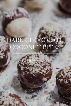 DARK CHOCOLATE COCONUT BITES naturally sweet These are my sweetest, most wonderful friends, especially when trying to cut back on the refined sugar sweets and still trying to LOVE LIFE. INGREDIENTS Flaked coconut Coconut oil Honey Vanilla Sea salt Dark chocolate