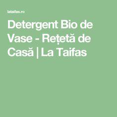 Detergent Bio de Vase - Rețetă de Casă | La Taifas